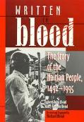 Written in Blood: The Story of the Haitian People, 1492-1995