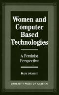 Women and Computer Based Technologies A Feminist Perspective