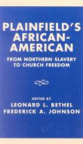 Plainfield's African-American From Northern Slavery to Church Freedom