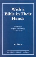 With a Bible in Their Hands Southern Baptist Preaching, 1679-1979