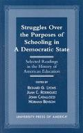 Struggles over the Purposes of Schooling in a Democratic State Selected Readings in the Hist...