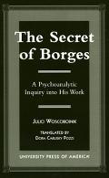 Secret of Borges A Psychoanalytic Inquiry into His Work