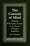 Comedy of Mind Philosophers Stoned, or the Pursuit of Wisdom