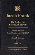 Jacob Frank The End to the Sabbataian Heresy