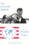 Kennedy Option Pursuit of World Law