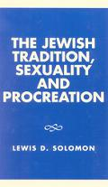 Jewish Tradition, Sexuality, and Procreation
