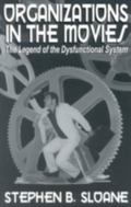 Organizations in the Movies The Legend of the Dysfunctional System