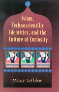 Islam, Technoscientific Identities, And The Culture Of Curiosity