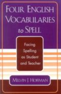 Four English Vocabularies To Spell Facing Spelling As Student And Teacher
