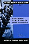 Building Skills For Black Workers Preparing For The Future Labor Market