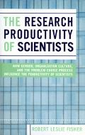 Research Productivity Of Scientists How Gender, Organization Culture, And The Problem Choice...