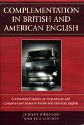 Complementation in British And American English Corpus-based Studies on Prepositions And Com...