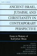 Ancient Israel, Judaism, And Christianity in Contemporary Perspective Essays in Memory of Ka...