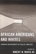 African Americans And Whites Changing Relationships on College Campuses