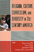 Religion, Culture, Curriculum, and Diversity in 21st Century America