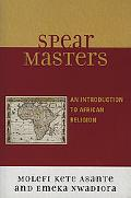 Spearmasters Introduction to African Religion