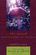 Sacred Mushrooms of Mexico Assorted Texts