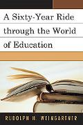 A Sixty-Year Ride through the World of Education