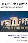 Basics of Public Budgeting and Financial Management: A Handbook for Academics and Practitioners