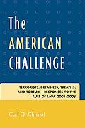 The American Challenge: Terrorists, Detainees, Treaties, and Torture-Responses to the Rule o...