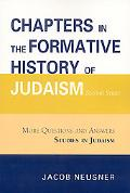 Chapters in the Formative History of Judaism: More Questions and Answers