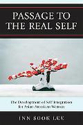 Passage to the Real Self: The Development of Self Integration for Asian American Women