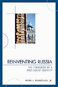Reinventing Russia: The Formation of a Post-Soviet Identity