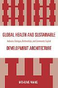 Global Health and Sustainable Development Architecture: Inclusive Dialogue, Partnerships, an...
