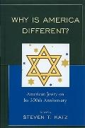 Why Is America Different? : American Jewry on Its 350th Anniversary