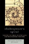 Shakespeare's Spiral : Tracing the Snail in King Lear and Renaissance Painting