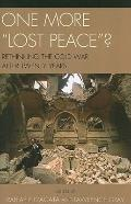 One More Lost Peace?: Rethinking the Cold War After Twenty Years