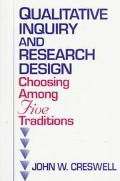 Qualitative Inquiry and Research Design Choosing Among Five Traditions