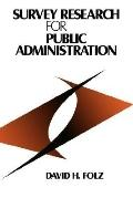 Survey Research for Public Administration