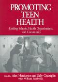 Promoting Teen Health Linking Schools, Health Organizations, and Community