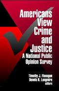 Americans View Crime and Justice A National Public Opinion Survey