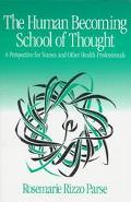 The Human Becoming School of Thought: A Perspective for Nurses and Other Health Professionals
