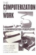 Computerization of Work A Communication Perspective