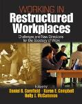 Working in Restructured Workplaces Challenges and New Directions for the Sociology of Work