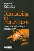 Romancing the Honeymoon Consummating Marriage in Modern Society