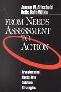From Needs Assessment to Action Transforming Needs into Solution Strategies