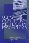 Using Qualitative Methods in Psychology