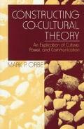 Constructing Co-Cultural Theory An Explication of Culture, Power, and Communication