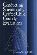 Conducting Scientifically Crafted Child Custody Evalutations