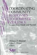 Coordinating Community Responses to Domestic Violence Lessons from the Duluth Model