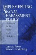Implementing Sexual Harassment Policy Challenges for the Public Sector Workplace