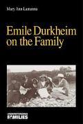 Emile Durkheim on the Family (Understanding Families, V. 20)