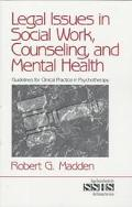 Legal Issues in Social Work, Counseling and Mental Health Guidelines for Clinical Practice i...