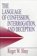 Language of Confession, Interrogation, and Deception