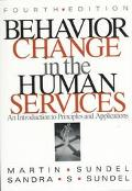 Behavior Changes in the Human Services An Introduction to Principles and Applications