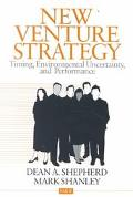 New Venture Strategy Timing, Environmental Uncertainty, and Performance